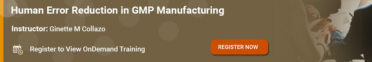Human Error Reduction in GMP Manufacturing