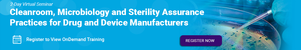 Cleanroom, Microbiology and Sterility Assurance Practices for Drug and Device Manufacturers