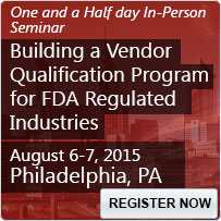 Building a Vendor Qualification Program for FDA Regulated Industries - 80162SEM