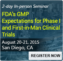 FDA's GMP Expectations for Phase I and First-in-Man Clinical Trials - 80039SEM