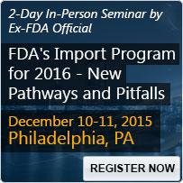 FDA's Import Program for 2016 - New Pathways and Pitfalls - 80133SEM