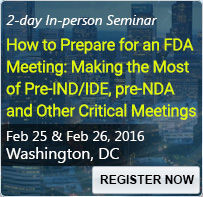 How to Prepare for an FDA Meeting: Making the Most of Pre-IND/IDE, pre-NDA and Other Critical Meetings - 80111SEM