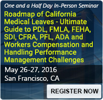 Roadmap of California Medical Leaves - Ultimate Guide to PDL, FMLA, FEHA, SDI, CFRA, PFL, ADA and Workers Compensation and Handling Performance Management Challenges - 80086SEM