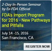 FDA's Import Program for 2016 - New Pathways and Pitfalls - 80133SEM