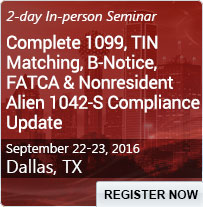Complete 1099, TIN Matching, B-Notice, FATCA and Nonresident Alien 1042-S Compliance Update - 80238SEM