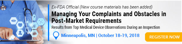 Managing Your Complaints and Obstacles in Post-Market Requirements