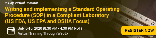 Writing and implementing a Standard Operating Procedure (SOP) in a Compliant Laboratory (US FDA, US EPA and OSHA Focus)