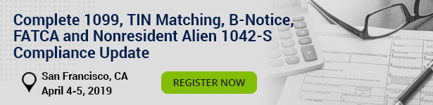 Complete 1099, TIN Matching, B-Notice, FATCA and Nonresident Alien 1042-S Compliance Update