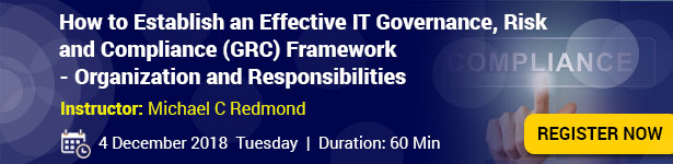 How to Establish an Effective IT Governance, Risk and Compliance (GRC) Framework