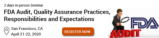 FDA Audit, Quality Assurance Practices, Responsibilities and Expectations