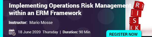 Implementing Operations Risk Management within an ERM Framework