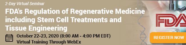 FDA's Regulation of Regenerative Medicine including Stem Cell Treatments and Tissue Engineering