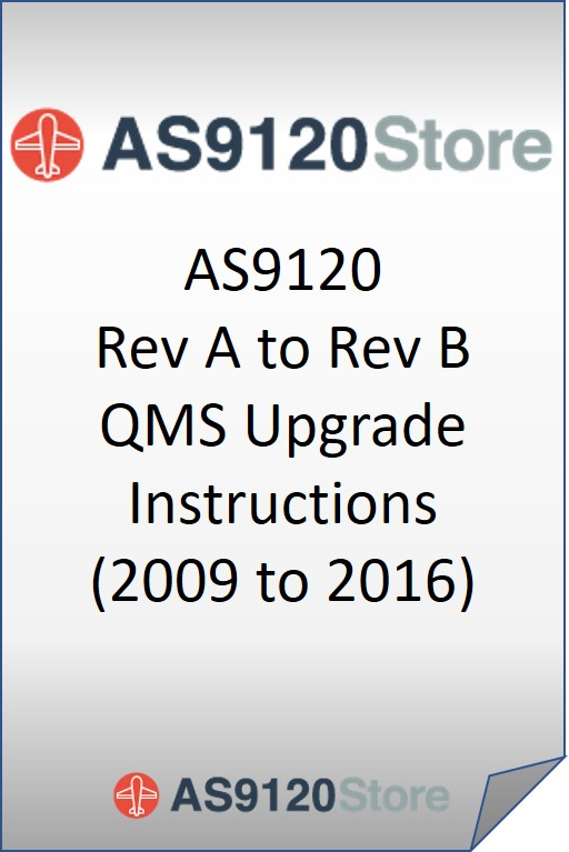 AS9120 Rev A to Rev B QMS Upgrade Instructions (2009>>2016)