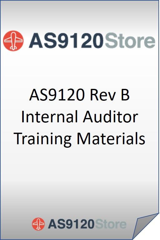 AS9120 Rev B Internal Auditor Training Materials