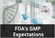 FDA's GMP Expectations for Phase I and First-in-Man Clinical Trials